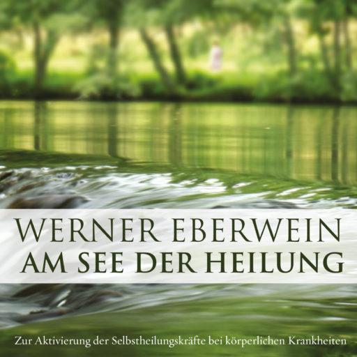 Werner Eberwein Am See Der Heilung