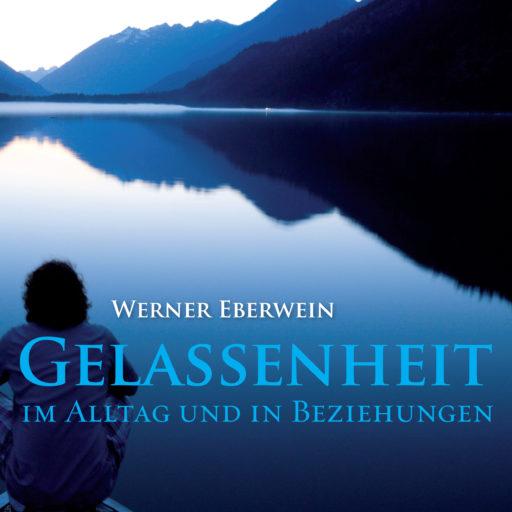 Werner Eberwein Gelassenheit