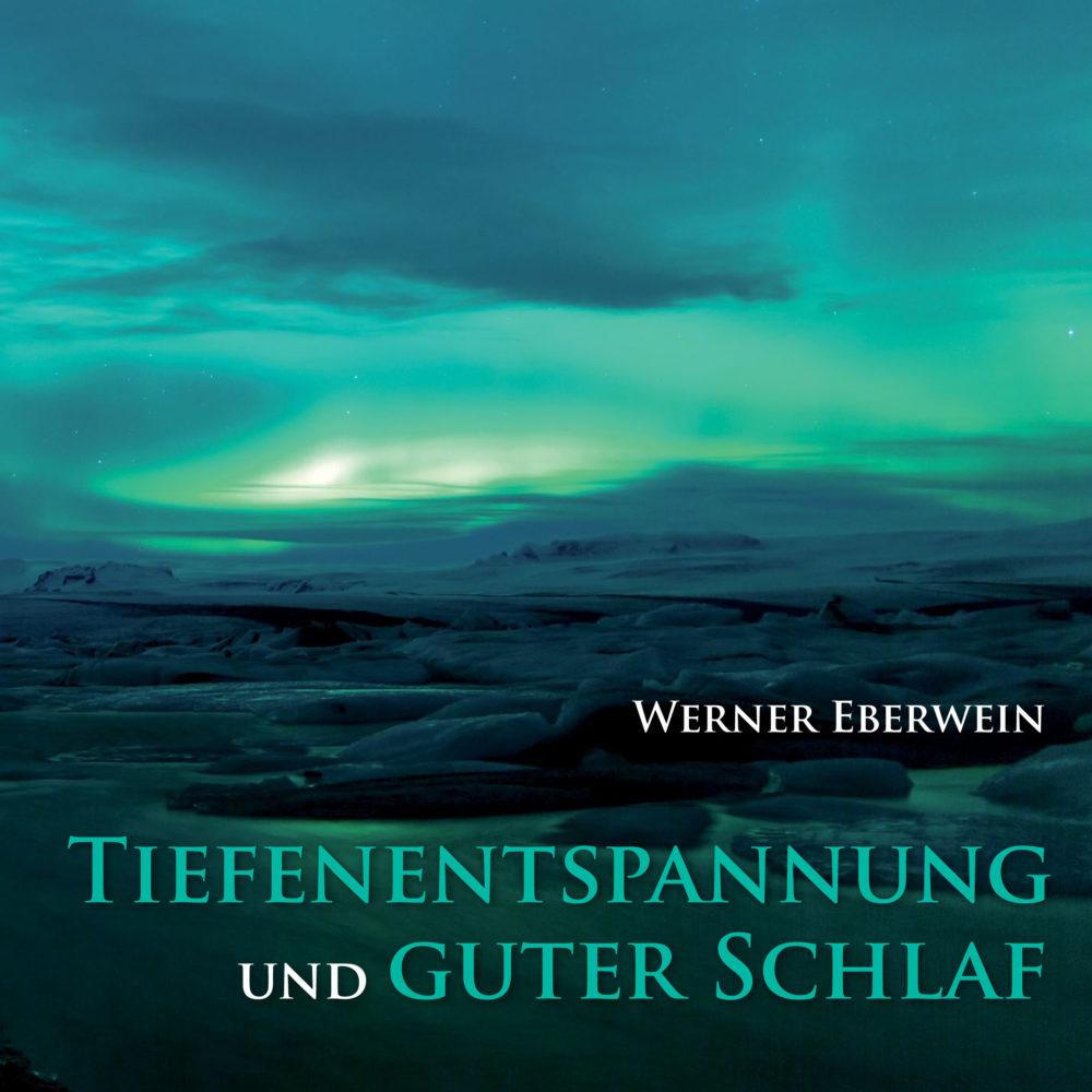 Werner Eberwein Tiefenentspannung und guter Schlaf