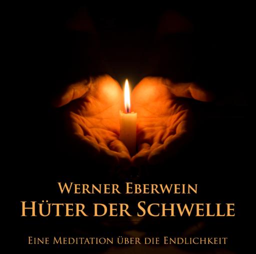 Werner Eberwein - Hüter der Schwelle